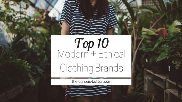 Top 10 Modern + Ethical Clothing Brands H.jpg